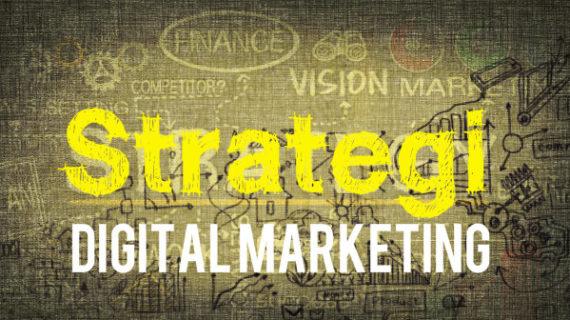 2 Strategi Digital Marketing yang Penting untuk Diketahui